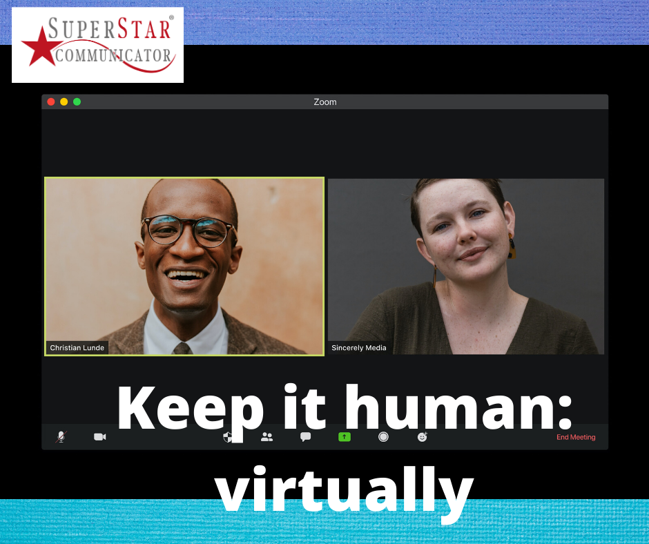 human connection when working virtually, Superstar Communicator