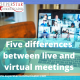 5 differences between virtual and live meetings